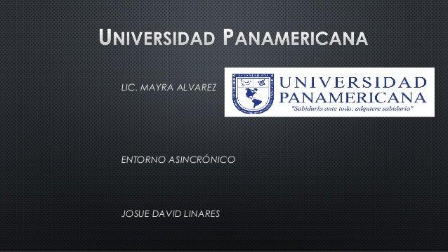 LIC. MAYRA ALVAREZ ENTORNO ASINCRÓNICO JOSUE DAVID LINARES
