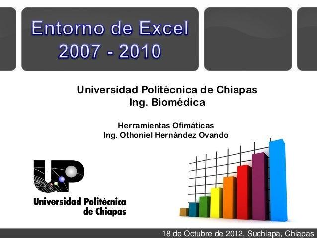 Universidad Politécnica de Chiapas          Ing. Biomédica         Herramientas Ofimáticas     Ing. Othoniel Hernández Ova...