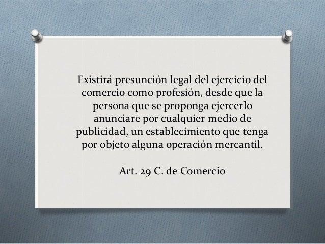Quién es un comerciante ? Es aquella persona física o jurídica, nacional o extranjera, que se dedica habitualmente a la co...