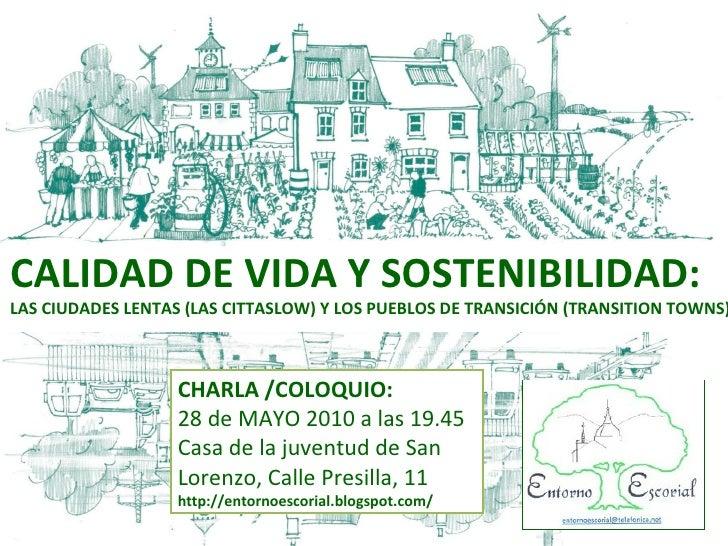 CALIDAD DE VIDA Y SOSTENIBILIDAD:LAS CIUDADES LENTAS (LAS CITTASLOW) Y LOS PUEBLOS DE TRANSICIÓN (TRANSITION TOWNS)       ...