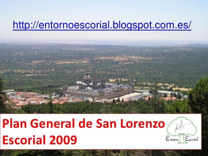 http://entornoescorial.blogspot.com.es/Plan General de San Lorenzo de ElEscorial 2009