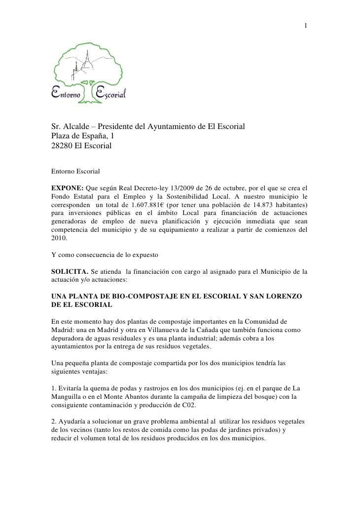 1Sr. Alcalde – Presidente del Ayuntamiento de El EscorialPlaza de España, 128280 El EscorialEntorno EscorialEXPONE: Que se...