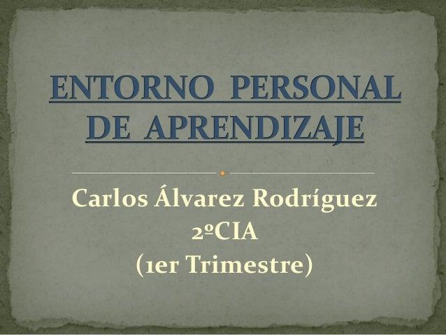 Carlos Álvarez Rodríguez 2ºCIA (1er Trimestre)