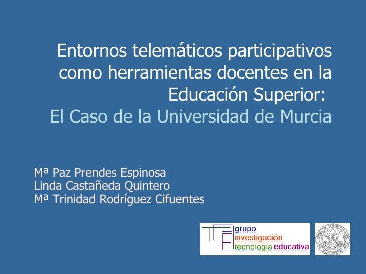 Entornos telemáticos participativos como herramientas docentes en la Educación Superior:  El Caso de la Universidad de Mur...