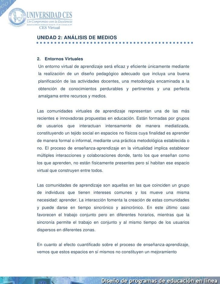 UNIDAD 2: ANÁLISIS DE MEDIOS        2. Entornos Virtuales     Un entorno virtual de aprendizaje será eficaz y e...