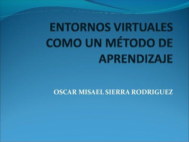 OSCAR MISAEL SIERRA RODRIGUEZ
