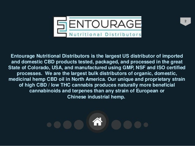 2 Entourage Nutritional Distributors is the largest US distributor of imported and domestic CBD products tested, packaged,...