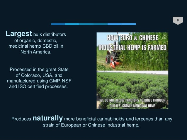 8 Produces naturally more beneficial cannabinoids and terpenes than any strain of European or Chinese industrial hemp. Pro...