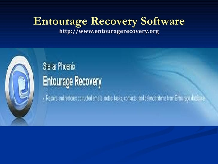 Entourage Recovery Software http://www.entouragerecovery.org