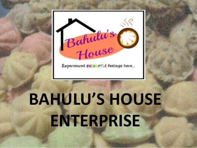 BAHULU'S HOUSE ENTERPRISE