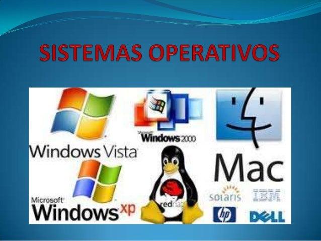 SISTEMA OPERATIVO Un sistema operativo es un programa o conjunto de  programas que en un sistema informático gestiona los...