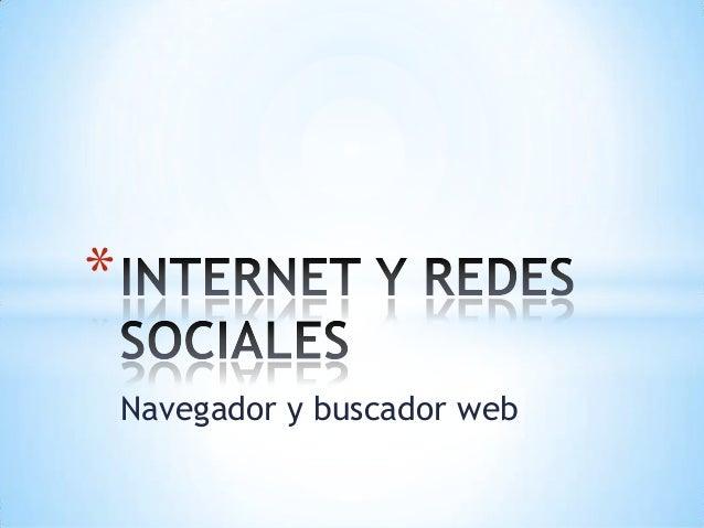 *    Navegador y buscador web