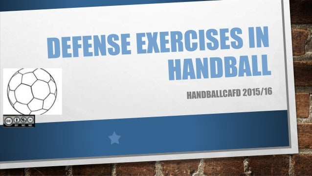 DEFENSE EXERCISES IN HANDBALL • EXERCISE TILT • GLIDING EXERCISES • EXERCISES OPPONENT CHANGE • COUNTERBLOCKADE EXERCISES