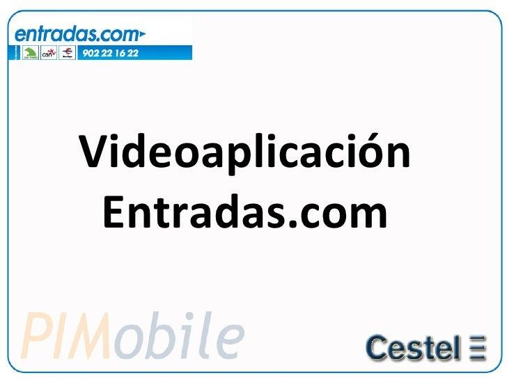 Videoaplicación Entradas.com