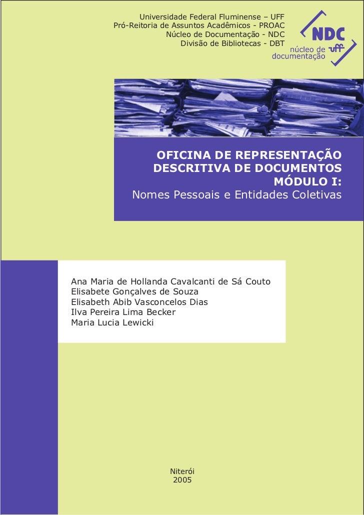 Universidade Federal Fluminense – UFF         Pró-Reitoria de Assuntos Acadêmicos - PROAC                       Núcleo de ...
