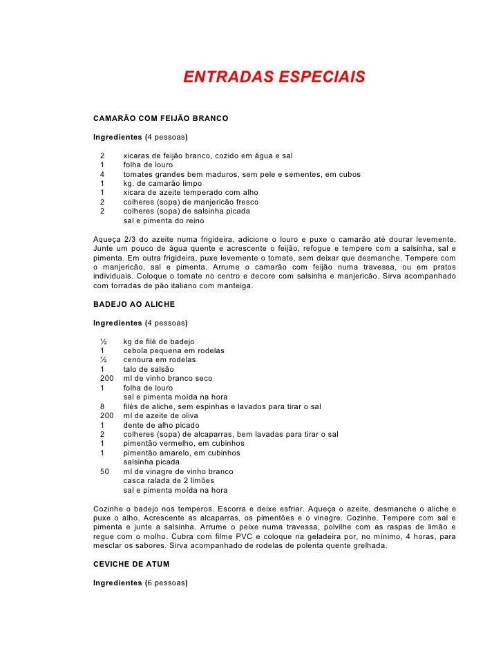 ENTRADAS ESPECIAISCAMARÃO COM FEIJÃO BRANCOIngredientes (4 pessoas) 2     xicaras de feijão branco, cozido em água e sal 1...