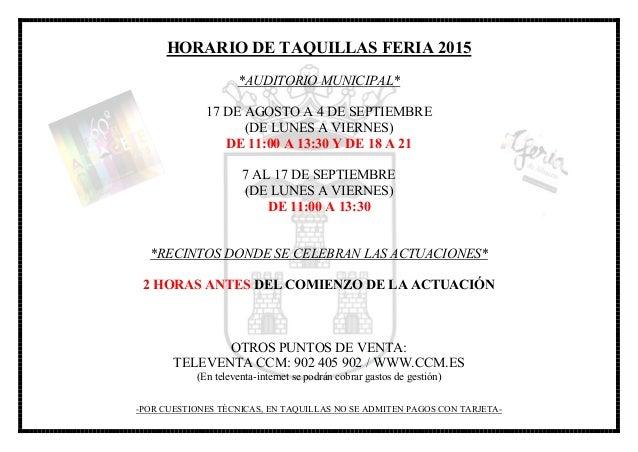 HORARIO DE TAQUILLAS FERIA 2015 *AUDITORIO MUNICIPAL* 17 DE AGOSTO A 4 DE SEPTIEMBRE (DE LUNES A VIERNES) DE 11:00 A 13:30...