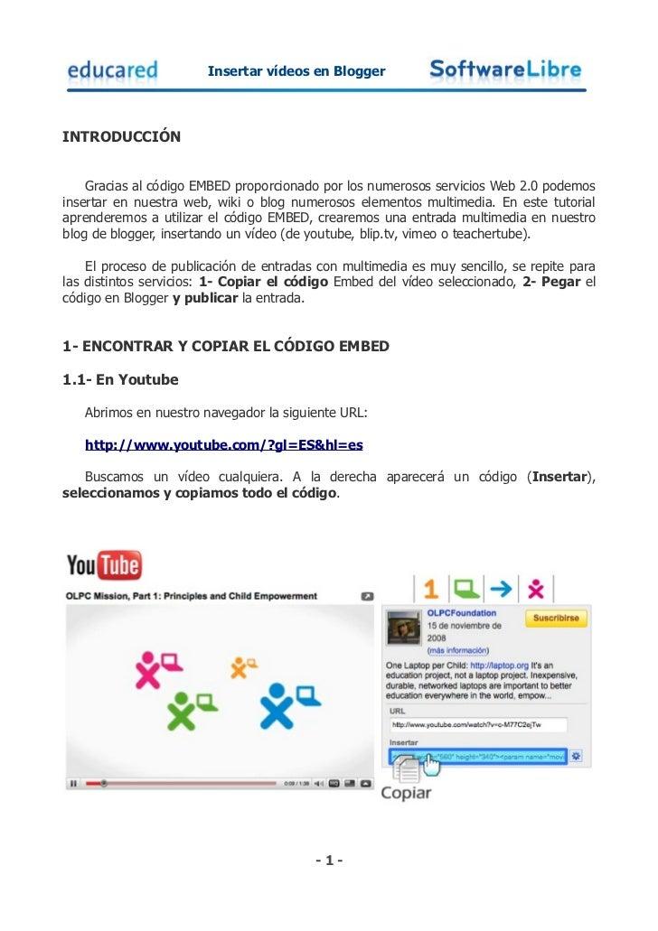 Insertar vídeos en BloggerINTRODUCCIÓN    Gracias al código EMBED proporcionado por los numerosos servicios Web 2.0 podemo...