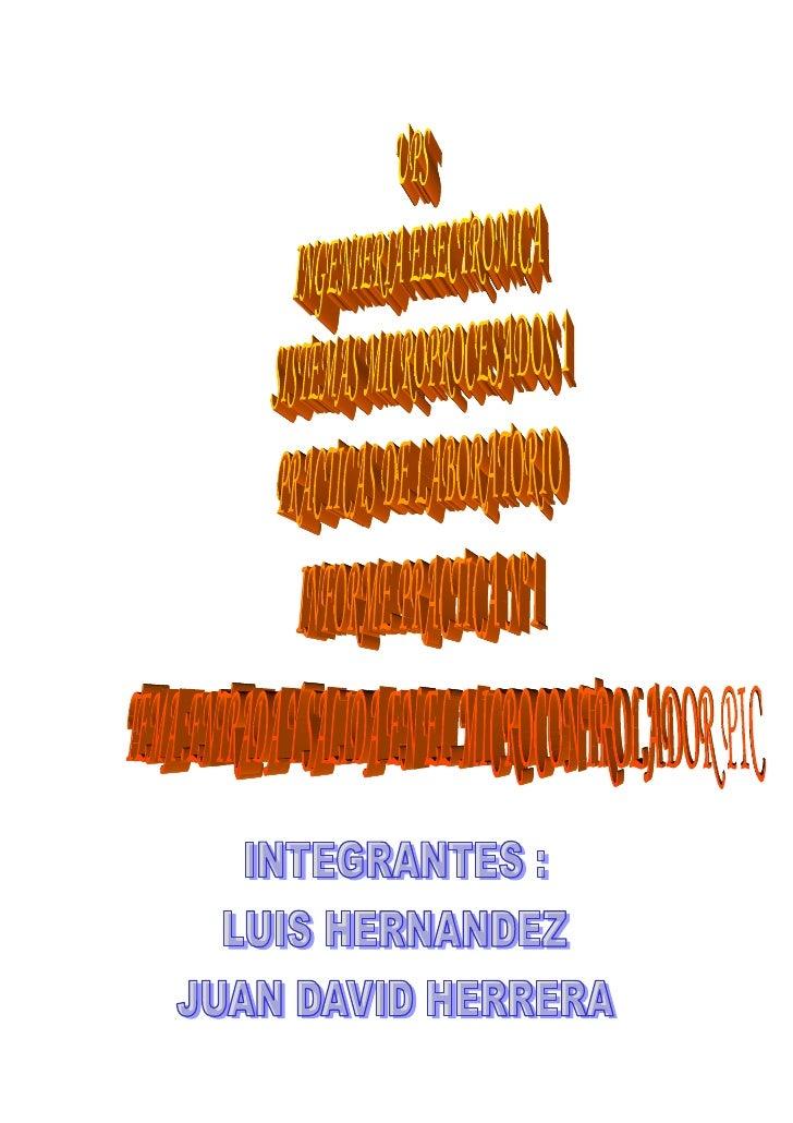 Práctica 1<br />Tema :<br />Entrada y salida de los Microcontroladores PIC<br />Objetivo: Utilizar los puertos del Microco...