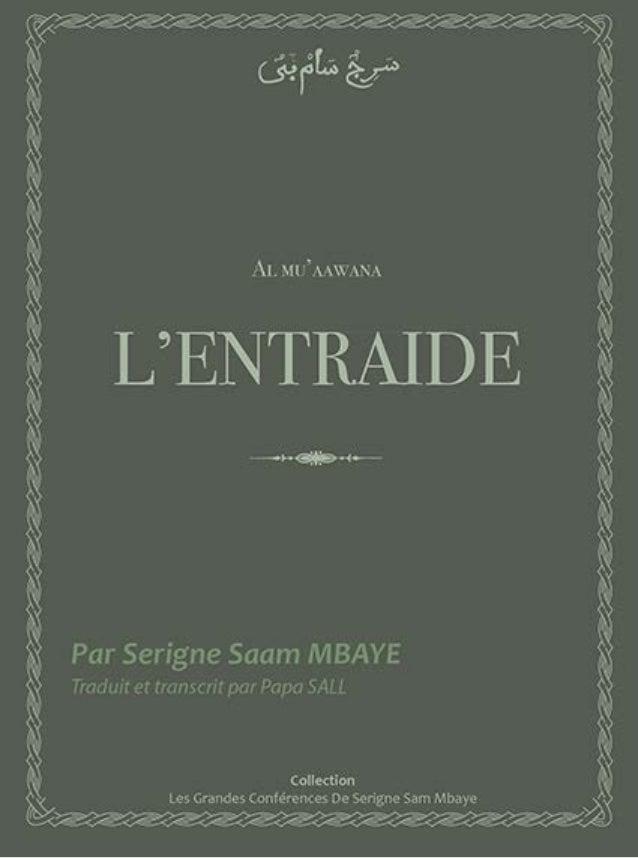 L'Entraide  Conférence de Serigne Sam Mbaye  Thiès  Transcrit et traduit par Papa Sall  © 1436h / 2014 - www.drouss.org  T...