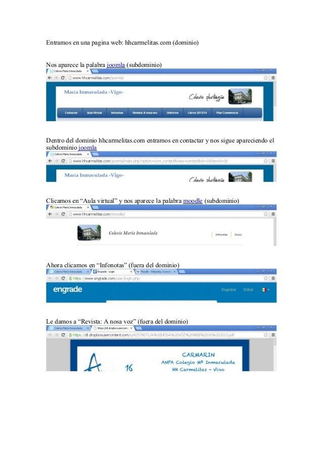 Entramos en una pagina web: hhcarmelitas.com (dominio) Nos aparece la palabra joomla (subdominio) Dentro del dominio hhcar...