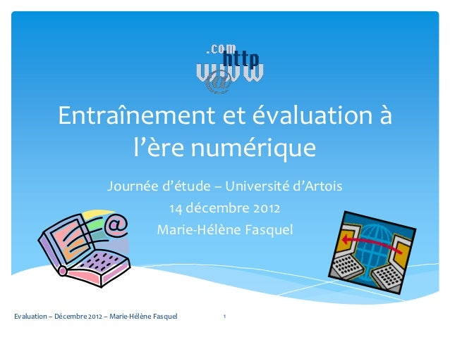 Entraînement et évaluation à                   l'ère numérique                           Journée d'étude – Université d'Ar...