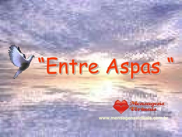 """""""Entre Aspas """"        www.mensagensvirtuais.com.br"""
