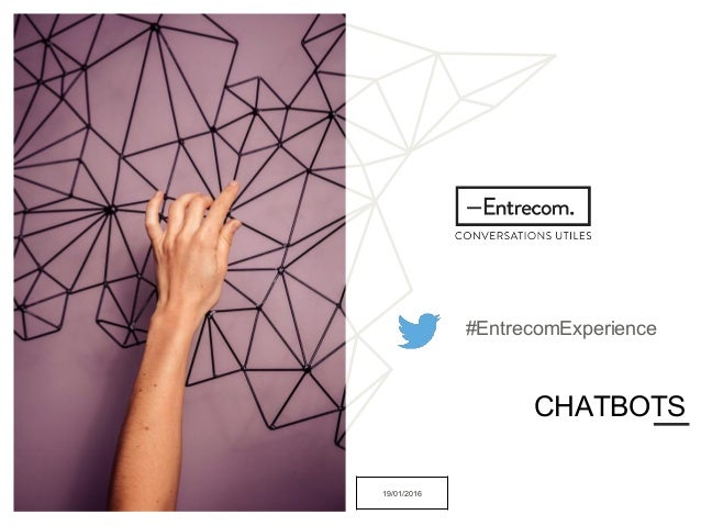 19/01/2016 CHATBOTS #EntrecomExperience