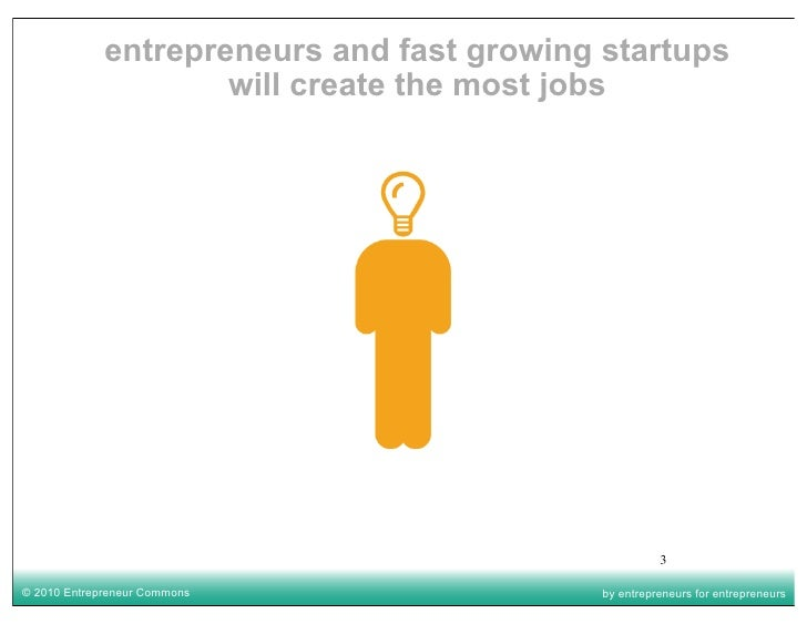 entrepreneurs and fast growing startups                      will create the most jobs                                    ...
