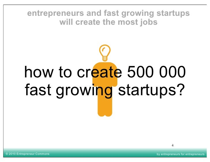 entrepreneurs and fast growing startups                      will create the most jobs                how to create 500 00...