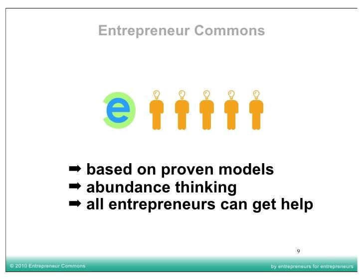 Entrepreneur Commons                         ➡ based on proven models                     ➡ abundance thinking            ...