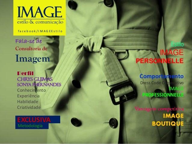 EXCLUSIVA  IMAGE  estilo & comunicação  facebook/IMAGEEstilo  Fala-se de Consultoria de  Imagem  Metodologia  Perfil  Chry...