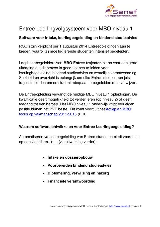 Entree leerlingvolgsysteem MBO niveau 1 opleidingen, http://www.senet.nl | pagina 1 Entree Leerlingvolgsysteem voor MBO ni...