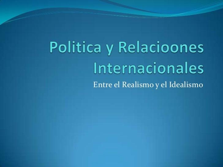 Entre el Realismo y el Idealismo