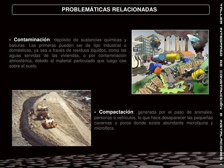 PROBLEMÁTICAS RELACIONADAS<br />- Contaminación: depósito de sustancias químicas y basuras. Las primeras pueden ser de tip...