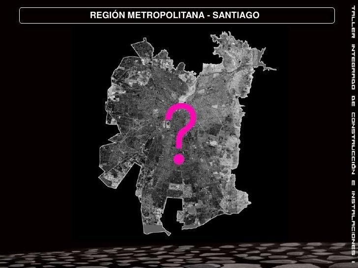 REGIÓN METROPOLITANA - SANTIAGO<br />