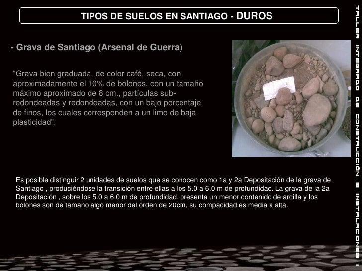 Las Condes<br />Providencia<br />Santiago<br />Ñuñoa<br />TIPOS DE SUELOS EN SANTIAGO – DUROS<br />GRAVA CON MEJOR CALIDAD...