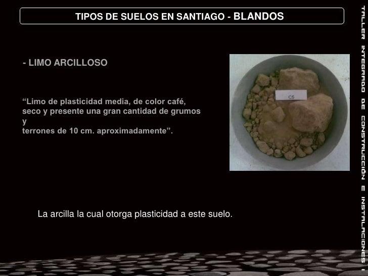 Lampa<br />Colina<br />Quilicura<br />Huechuraba<br />TIPOS DE SUELOS EN SANTIAGO – BLANDOS<br /> ARCILLOSOS CON CALIDAD B...