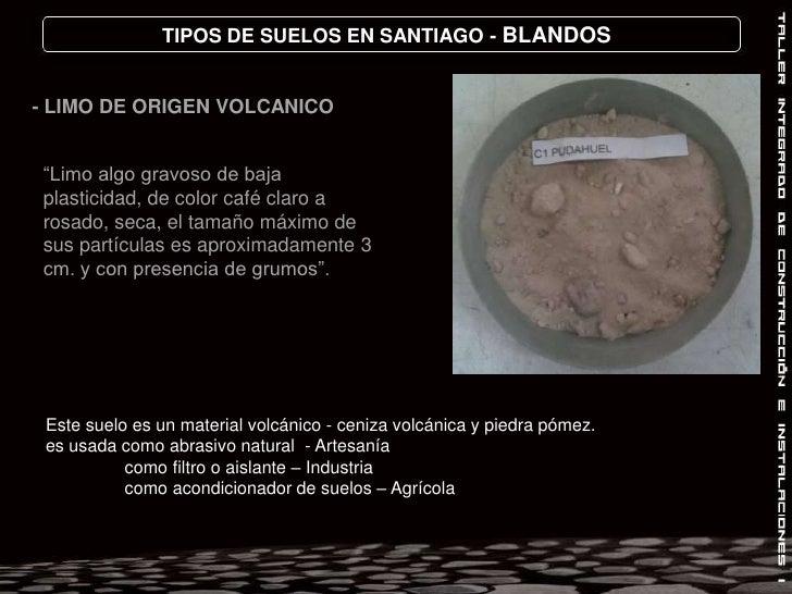 Pudahuel<br />TIPOS DE SUELOS EN SANTIAGO – BLANDOS<br />LIMO VOLCANICO DE CALIDAD MEDIA DE USO<br />