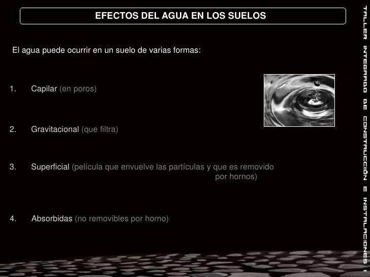 EFECTOS DEL AGUA EN LOS SUELOS<br />El nivel freático: nivel bajo el cual todos los suelos se encuentran saturados de agua...