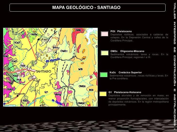 MAPA GEOLÓGICO - SANTIAGO<br />Pl3tPleistoceno<br />Depósitos riolíticos,asociados a calderas de colapso. En la DepresiónC...