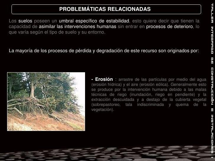 PROBLEMÁTICAS RELACIONADAS<br />Los suelos poseen un umbral específico de estabilidad, esto quiere decir que tienen la cap...