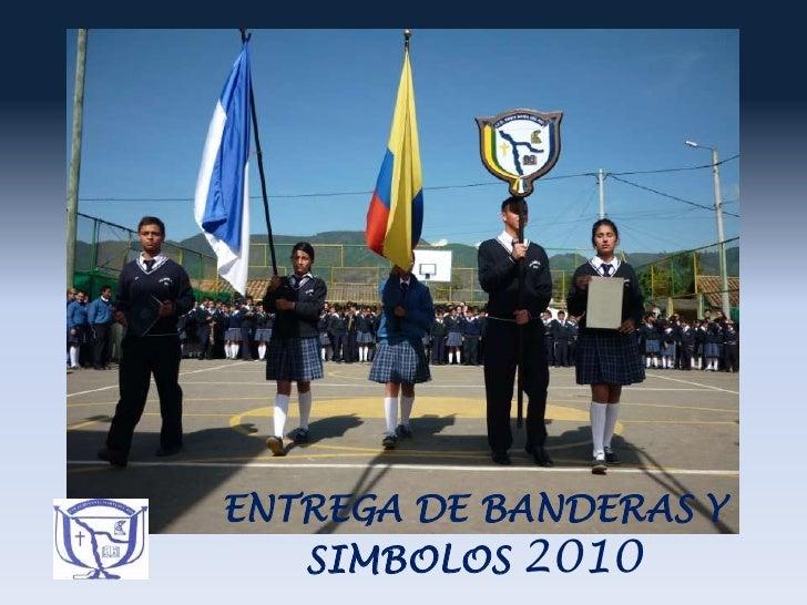 ENTREGA DE BANDERAS Y SIMBOLOS 2010<br />