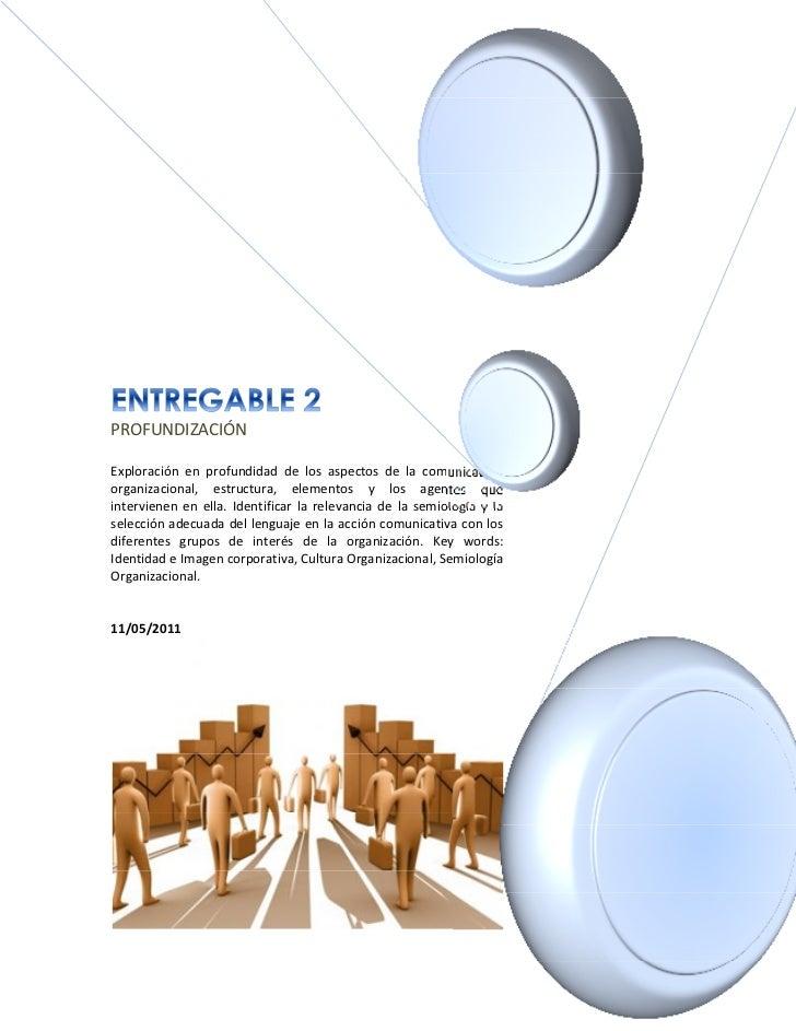PROFUNDIZACIÓNExploración en profundidad de los aspectos de la comunicaciónorganizacional, estructura, elementos y los age...