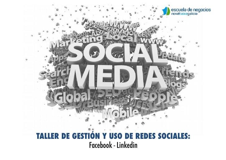 TALLER DE GESTIÓN Y USO DE REDES SOCIALES:               Facebook - Linkedin