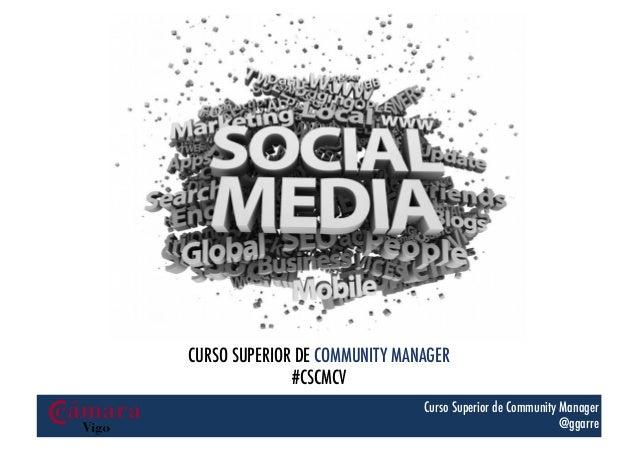 r    CURSO SUPERIOR DE COMMUNITY MANAGER #CSCMCV Curso Superior de Community Manager @ggarre