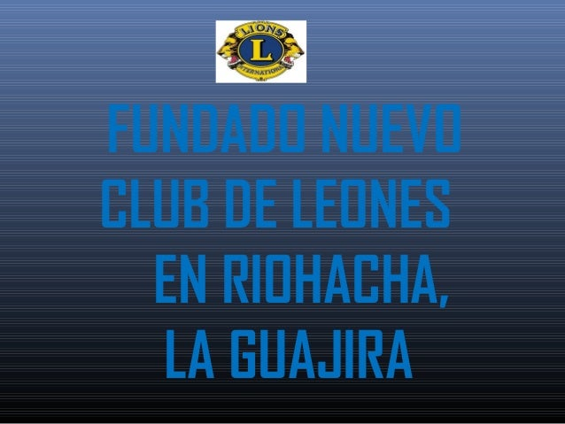 FUNDADO NUEVO CLUB DE LEONES EN RIOHACHA, LA GUAJIRA