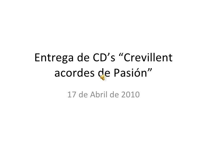 "Entrega de CD's ""Crevillent acordes de Pasión"" 17 de Abril de 2010"