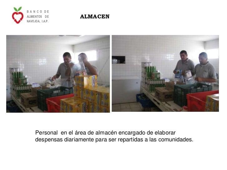 B A N C O DEALIMENTOS DE         ALMACENNAVOJOA, I.A.P.     Personal en el área de almacén encargado de elaborar     despe...