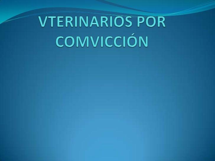 VTERINARIOS POR COMVICCIÓN<br />